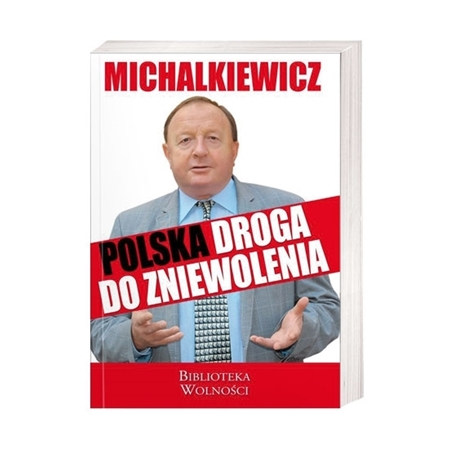 Polska droga do zniewolenia - Stanisław Michalkiewicz : Książka