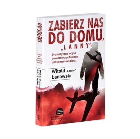 """Zabierz nas do domu, """"Lanny"""" - Witold """"Lanny"""" Łanowski : Książka"""