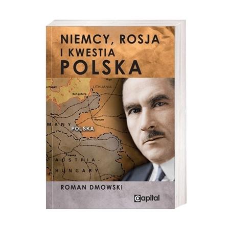 Niemcy, Rosja, kwestia polska - Roman Dmowski : Książka