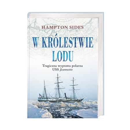 W królestwie lodu - Hampton Sides : Książka