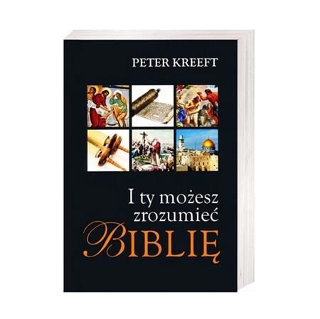 I ty możesz zrozumieć Biblię - Peter Kreft : Książka