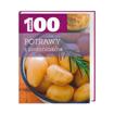 Potrawy z ziemniaków. Seria 100 - Przepisy kulinarne : Książka