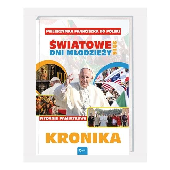 Światowe Dni Młodzieży. Kraków 2016. Kronika - Wydanie pamiątkowe