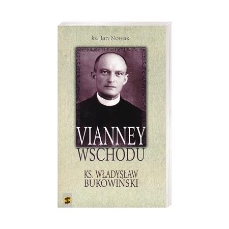 Vianney Wschodu. Ks. Władysław Bukowiński - ks. Jan Nowak : Książka