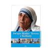 Święta Matka Teresa z Kalkuty. Album