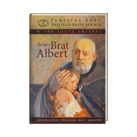 Święty Brat Albert. W stulecie śmierci. Album
