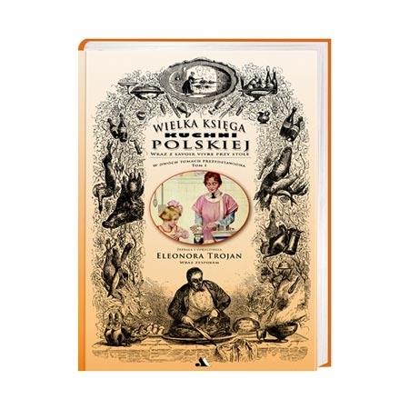 Wielka Księga Kuchni Polskiej - tom 1 (wersja ekonomiczna)