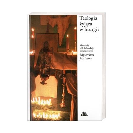 Teologia żyjąca w liturgii. Mysterium Fascinans