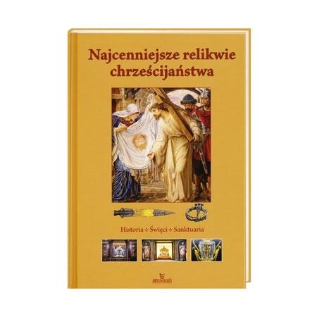 Najcenniejsze relikwie chrześcijaństwa. Album
