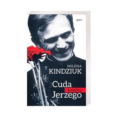 Cuda księdza Jerzego - Milena Kindziuk : Książka