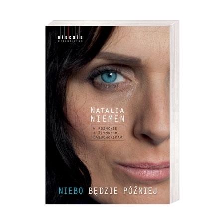 Niebo będzie później - Natalia Niemen w rozmowie z Szymonem Babuchowskim : Książka
