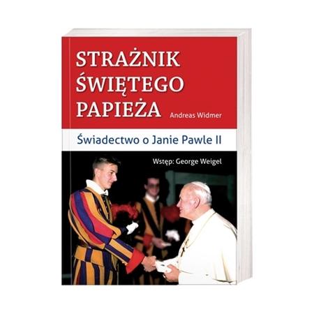 Strażnik Świętego Papieża. Świadectwo o Janie Pawle II - Andreas Widmer : Książka