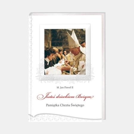 Pamiątka Chrztu Świętego. Jesteś dzieckiem Bożym - Św. Jan Paweł II : Książka