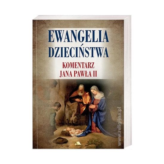 Ewangelia dzieciństwa. Komentarz Jana Pawła II : Książka