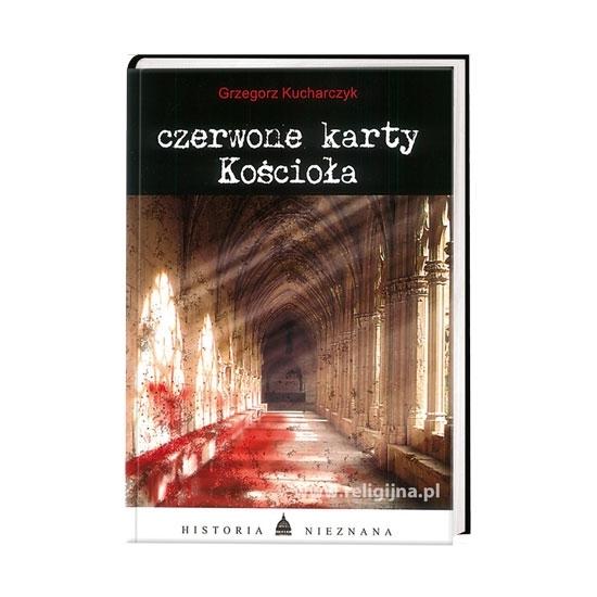 Czerwone karty Kościoła - Grzegorz Kucharczyk : Książka