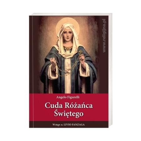 Cuda Różańca Świętego - Angelo Figurelli : Książka