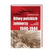Bitwy polskich żołnierzy 1940-1944 - Joanna Wieliczka-Szarkowa : Książka