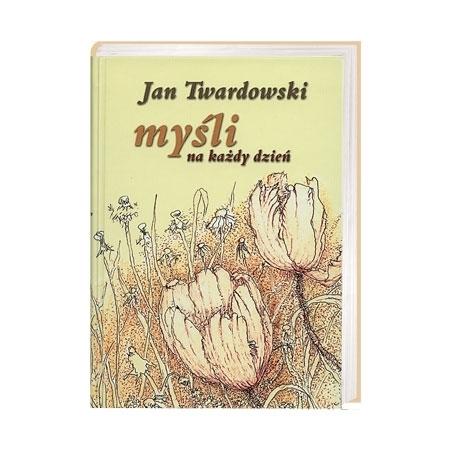 Myśli na każdy dzień - ks. Jan Twardowski : Książka