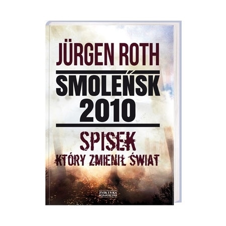 Smoleńsk 2010. Spisek, który zmienił świat - Jurgen Roth : Katastrofa smoleńska