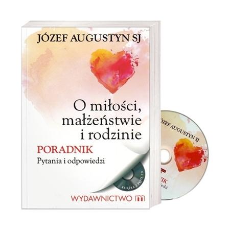 O miłości, małżeństwie, rodzinie. Poradnik. Pytania i odpowiedzi. Z płytą CD - O. Józef Augustyn : Książka