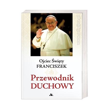 Przewodnik duchowy - Ojciec Święty Franciszek : Książka