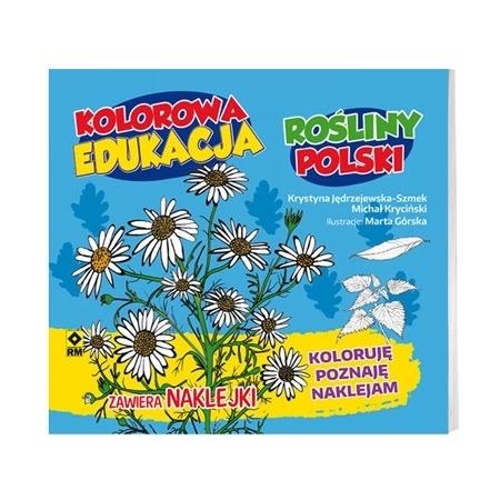Rośliny Polski. Seria: Kolorowa edukacja - Kolorowanki z naklejkami