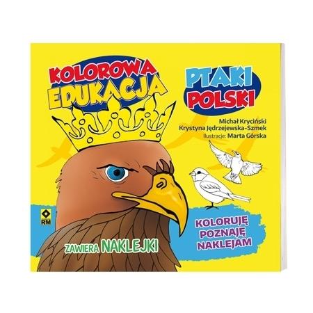 Ptaki Polski. Seria: Kolorowa edukacja - Kolorowanki z naklejkami
