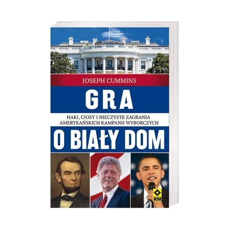 Gra o Biały Dom - Joseph Cummins : Książka