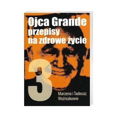 Ojca Grande przepisy na zdrowe życie. T. 3 - Marzena i Tadeusz Woźniakowie : Książka