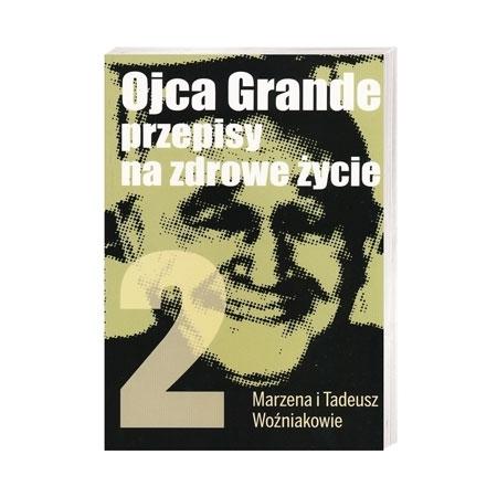 Ojca Grande przepisy na zdrowe życie. T. 2 - Marzena i Tadeusz Woźniakowie : Książka