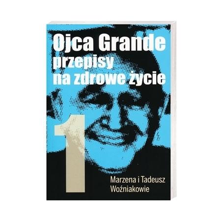 Ojca Grande przepisy na zdrowe życie. T. 1 - Marzena i Tadeusz Woźniakowie : Książka