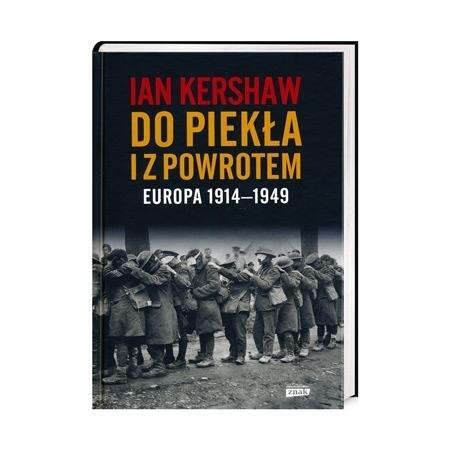 Do piekła i z powrotem. Europa 1914-1949 - Ian Kershaw : Historia