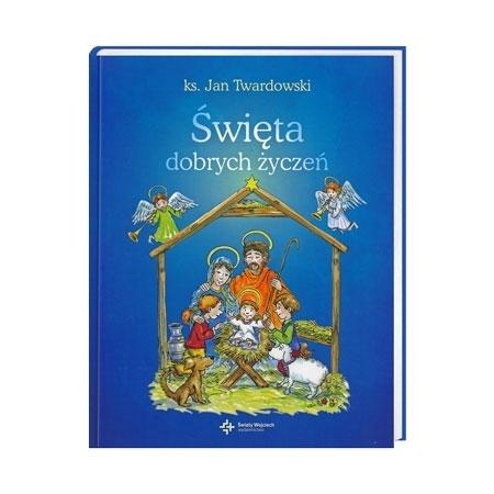 Święta dobrych życzeń - ks. Jan Twardowski : Książka