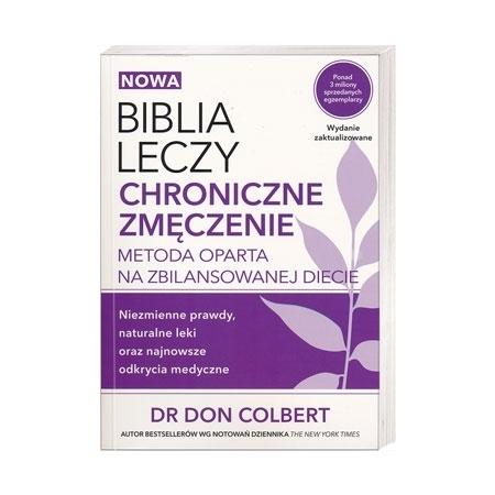 Biblia leczy. Chroniczne zmęczenie - dr Don Colbert : Książka