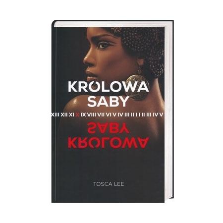 Królowa Saby - Tosca Lee : Książka