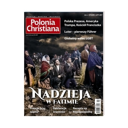 Polonia Christiana nr 54, styczeń luty 2017 - Nadzieja w Fatimie : Czasopismo