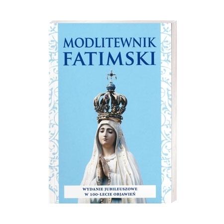 Modlitewnik Fatimski. Wydanie jubileuszowe w 100- lecie objawień - ks. Zbigniew Krzysztof Knop CM : Modlitewnik