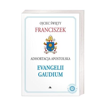 Adhortacja Apostolska Evangelii Gaudium - Ojciec Święty Franciszek : Książka