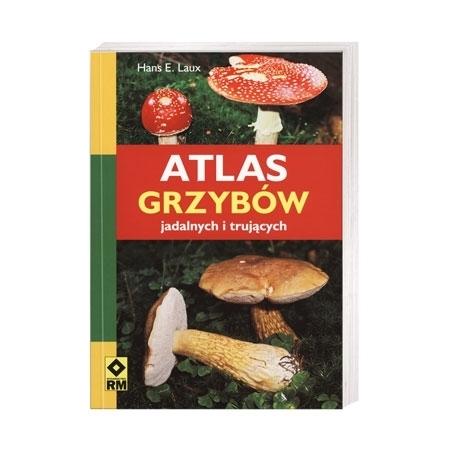 Atlas grzybów jadalnych i trujących - Hans E. Laux : Książka