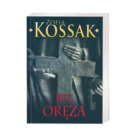 Bez oręża. Trylogia o wyprawach krzyżowych - Zofia Kossak : Książka