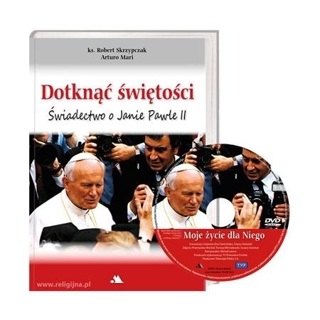 Dotknąć świętości. Świadectwo o Janie Pawle II - Arturo Marii, ks. Robert Skrzypczak : Książka