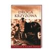 Droga krzyżowa - Anna Katarzyna Emmerich - Ze zdjęciami z filmu Pasja : Książka