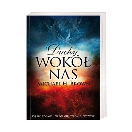 Duchy wokół nas - Michael H. Brown : Książka