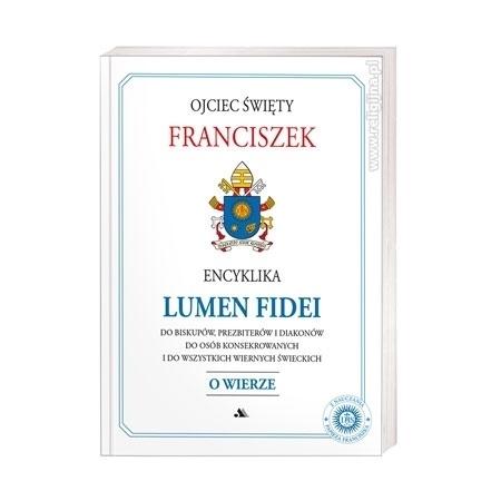 Encyklika Lumen Fidei - Światło wiary - Ojciec Święty Franciszek