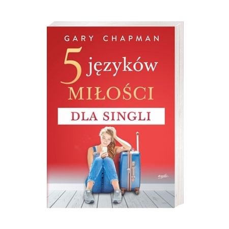 5 języków miłości dla singli - Gary Chapman : Książka