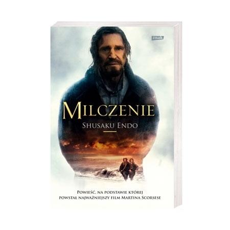 Milczenie. Powieść, na podstawie której powstał najważniejszy film Martina Scorsese - Shusaku Endo : Książka