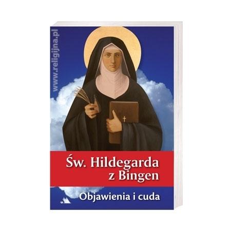 Św. Hildegarda z Bingen. Objawienia i cuda : Książka