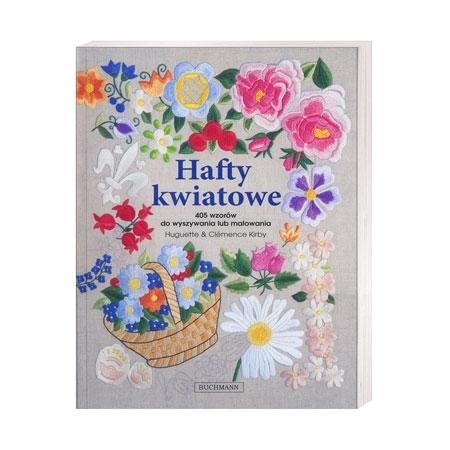 Hafty kwiatowe. 405 wzorów do wyszywania lub malowania : Poradnik