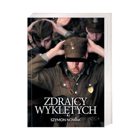 Zdrajcy wyklętych - Szymon Nowak : Książka