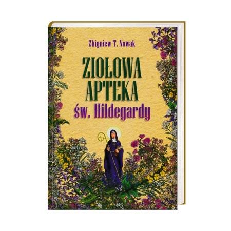 Ziołowa apteka św. Hildegardy - Zbigniew T. Nowak : Książka